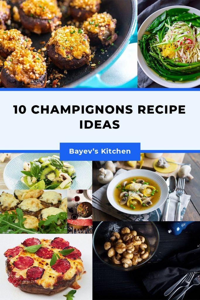10 champignon recipe ideas