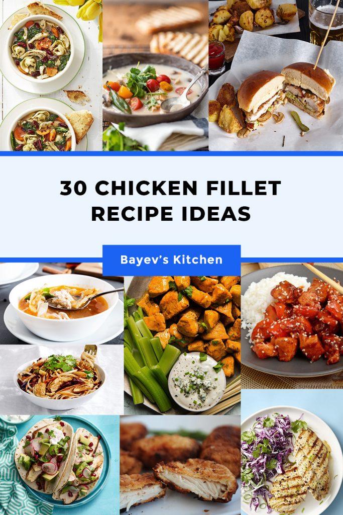 30 Chicken fillet recipe ideas