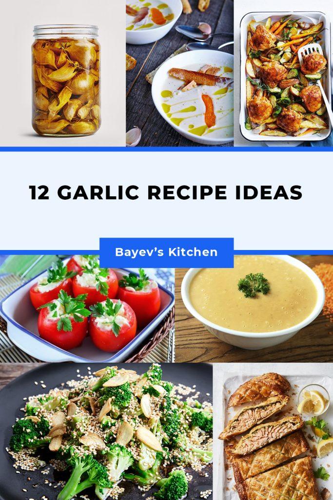 12 garlic recipe ideas